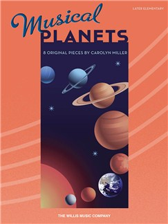 Musical Planets: 8 Original Pieces By Carolyn Miller Books | Piano, Keyboard