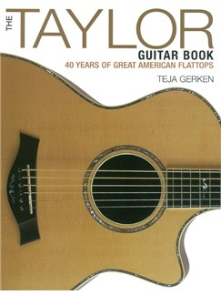 The Taylor Guitar Book: 40 Years Of Great American Flattops Books |