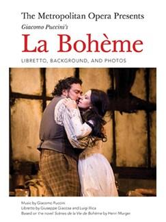 The Metropolitan Opera Presents: The Complete Libretto Of Puccini's La Bohème Books |