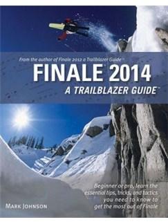 Finale 2014: A Trailblazer Guide Books |