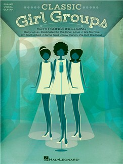 Classic Girl Groups (PVG) Books | Piano, Vocal & Guitar