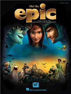 Epic: Music From The Motion Picture Soundtrack - Piano Solo Books | Piano