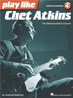 Play Like Chet Atkins: The Ultimate Guitar Lesson (Book/Online Audio) Books and Digital Audio | Guitar