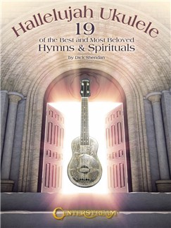 Hallelujah Ukulele: 19 Of The Best And Most Beloved Hymns & Spirituals Books | Ukulele