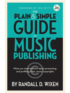 Randall D. Wixen: The Plain And Simple Guide To Music Publishing - 3rd Edition Books |