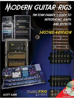 Modern Guitar Rigs: The Tone Fanatic's Guide To Integrating Amps And Effects - Second Edition Books |