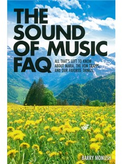 Barry Monush: The Sound Of Music FAQ Books |