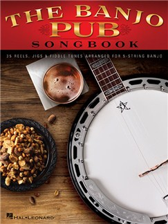 The Banjo Pub Songbook: 35 Reels, Jigs & Fiddle Tunes Arranged For 5-String Banjo Livre | Banjo