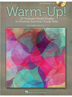 Gary Walth: Warm-Up! 20 Purpose Driven Etudes to Develop Essential Choral Skills (Book/CD) Books and CDs | Voice