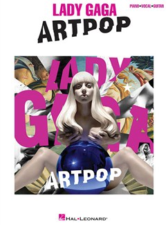 Lady Gaga: Artpop (PVG) Books | Piano, Vocal & Guitar
