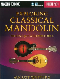 August Watters: Exploring Classical Mandolin (Berklee Guide) Books | Mandolin