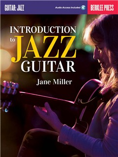 Jane Miller: Introduction To Jazz Guitar (Berklee Guide) (Book/Online Audio) Books and Digital Audio | Guitar