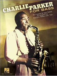 Charlie Parker For Bass: 20 Heads & Sax Solos Arranged For Electric Bass With Tab Livre | Guitare Basse, Tablature Basse