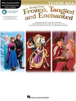 Songs From Frozen, Tangled And Enchanted: Tenor Saxophone (Book/Online Audio) Books and Digital Audio | Tenor Saxophone