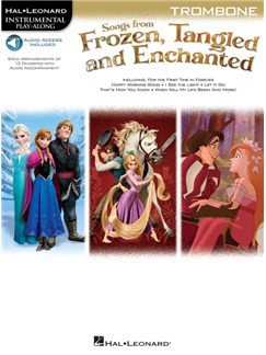 Songs From Frozen, Tangled And Enchanted: Trombone (Book/Online Audio) Books and Digital Audio | Trombone