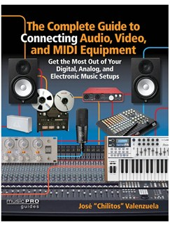 The Complete Guide To Connecting Audio, Video, And MIDI Equipment Books |