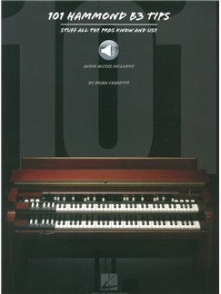 101 Hammond B-3 Tips: Stuff All The Pros Know And Use (Book/Online Audio) Books and Digital Audio | Organ