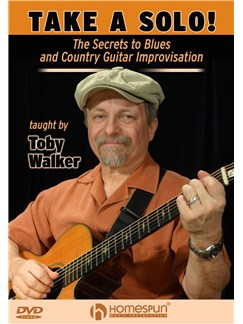 Take A Solo!: The Secrets To Blues And Country Guitar Improvisation DVDs / Videos | Guitar