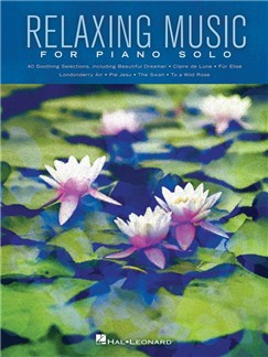 Relaxing Music For Piano Solo: Piano Solo Songbook Books | Piano