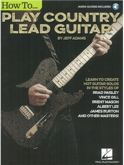 Jeff Adams: How To Play Country Lead Guitar (Book/Online Audio) Books and Digital Audio | Guitar Tab