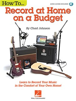 Chad Johnson: How To Record At Home On A Budget (Book/Online Audio) Books and Digital Audio |