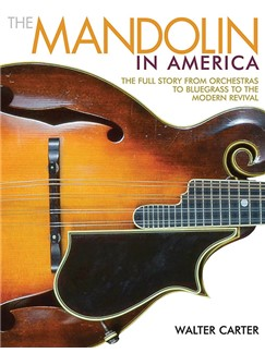 Walter Carter: The Mandolin In America Books | Mandolin