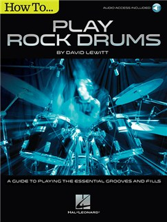David Lewitt: How To...Play Rock Drums (Book/Online Audio) Books | Drums