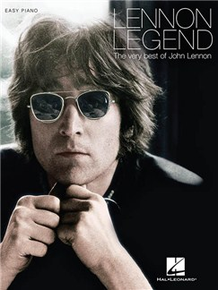 Lennon Legend: The Very Best Of John Lennon Books | Piano, Vocal & Guitar