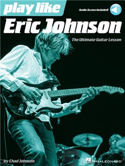 Play Like Eric Johnson: The Ultimate Guitar Lesson (Book/Online Audio) Buch und Digitale Audio | Gitarre