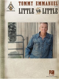 Tommy Emmanuel: Little By Little - Guitar Recorded Versions Books | Guitar Tab