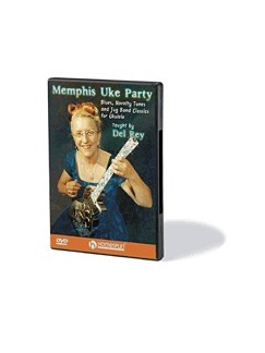 Del Rey: Memphis Uke Party DVDs / Videos | Ukulele