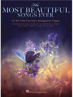 The Most Beautiful Songs Ever: 70 All-Time Favorites Arranged For Organ Books | Organ