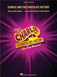 Charlie And The Chocolate Factory - The New Musical (Vocal Selections) Books | Voice/Piano Accompaniment