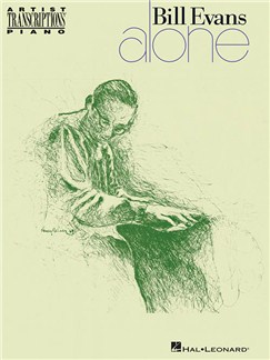 Bill Evans: Alone - Artist Transcriptions Books | Piano