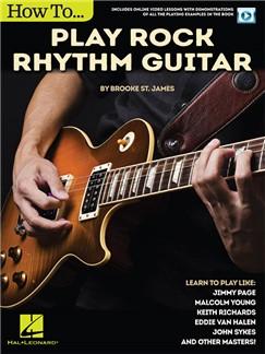 Brooke St. James: How To Play Rock Rhythm Guitar (Book/Online Video) Buch und Digitale Audio | Gitarre