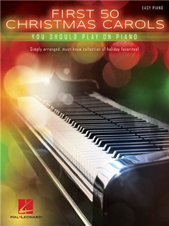 First 50 Christmas Carols You Should Play On The Piano Books | Piano, Vocal & Guitar