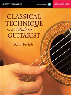 Kim Perlak: Classical Technique For The Modern Guitarist (Book/Online Audio) Books and Digital Audio | Classical Guitar