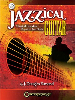 Jazzical Guitar: Classical Favorites Played In Jazz Style (Book/CD) Books and CDs | Guitar