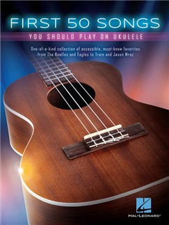 First 50 Songs You Should Play On Ukulele Books | Ukulele