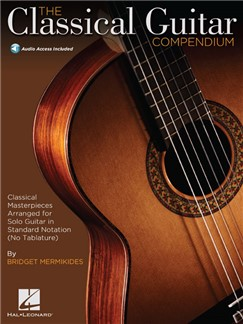 The Classical Guitar Compendium - Notation Edition – No Tablature (Book/Online Audio) Books and Digital Audio | Classical Guitar