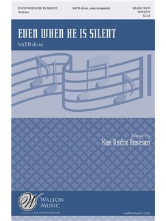 Kim André Arnesen: Even When He Is Silent Books | Choral, SATB