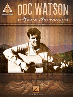 Doc Watson: Guitar Anthology - Guitar Recorded Versions Books | Guitar Tab