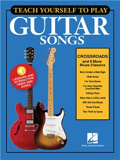 Teach Yourself To Play Guitar Songs: Crossroads And 9 More Blues Classics (Book/Online Media) Books and Digital Audio | Guitar, Lyrics & Chords