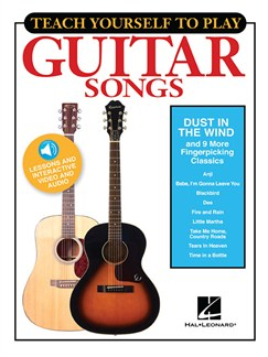 Teach Yourself To Play Guitar Songs: Dust In The Wind And 9 More Fingerpicking Classics (Book/Online Media) Books and Digital Audio | Guitar, Lyrics & Chords