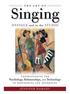 Jennifer Hamady: The Art Of Singing Onstage And In The Studio Books |