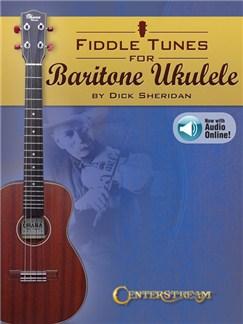 Dick Sheridan: Fiddle Tunes For Baritone Ukulele (Book/Online Audio) Books and Digital Audio | Ukulele