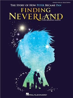 Finding Neverland: The Story Of How Peter Became Pan - Vocal Selections Books | Piano & Vocal