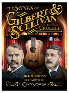 The Songs Of Gilbert & Sullivan For Ukulele (Book/Online Audio) Audio Digitale et Livre | Ukelele