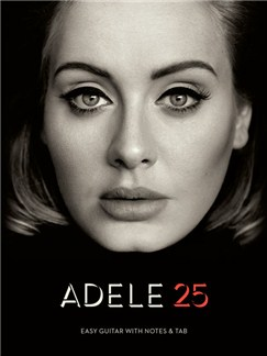 Adele: 25 (Easy Guitar) Books | Easy Guitar