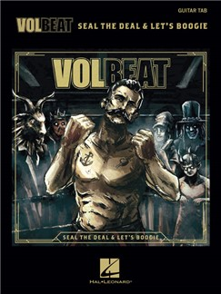 Volbeat: Seal The Deal & Let's Boogie - Guitar Recorded Versions Books | Guitar Tab